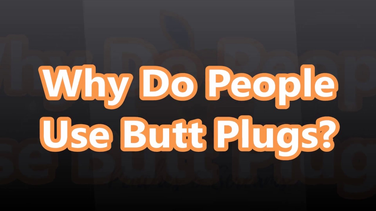 Why use a butt plug-6602