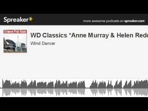 WD Classics *Anne Murray & Helen Reddy* (made with Spreaker)