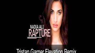 Nadia Ali - Rapture (Tristan Garner Elevation Remix)