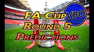 Fa Cup 5th Round | Predictions