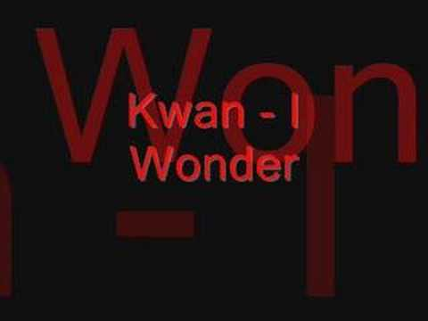 Kwan - I Wonder