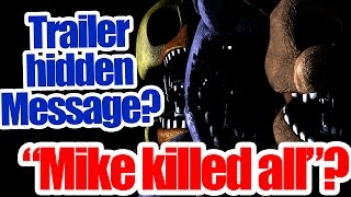 "Hidden message in trailer? ""Mike killed all""? Five nights at Freddy"