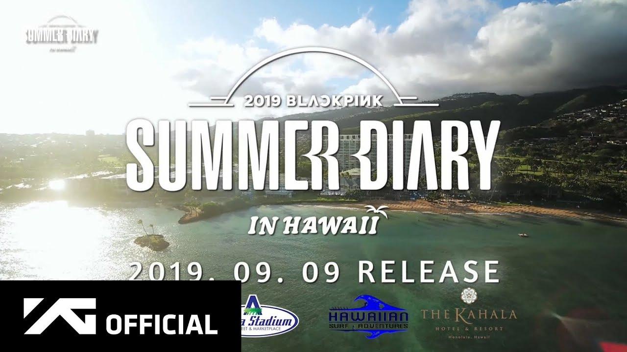 BLACKPINK Summer Diaries in HAWAII