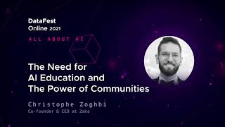 Cristophe Zoghbi - The need for AI Education and the power of communities