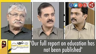 Puthu Puthu Arthangal: 'Our full report on education has not been published' | (27/08/2016)