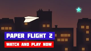 Paper Flight 2 · Game · Gameplay