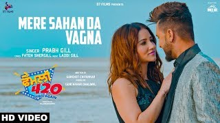 Prabh Gill : Mere Sahan Da Vagna (Full Video) Daman Sandhu | Family 420 Once Again | Punjabi Songs