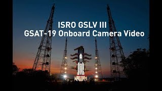 Watch: Lift off of GSLV MK III / GSAT-19 and Onboard Camera Video-launched by ISRO