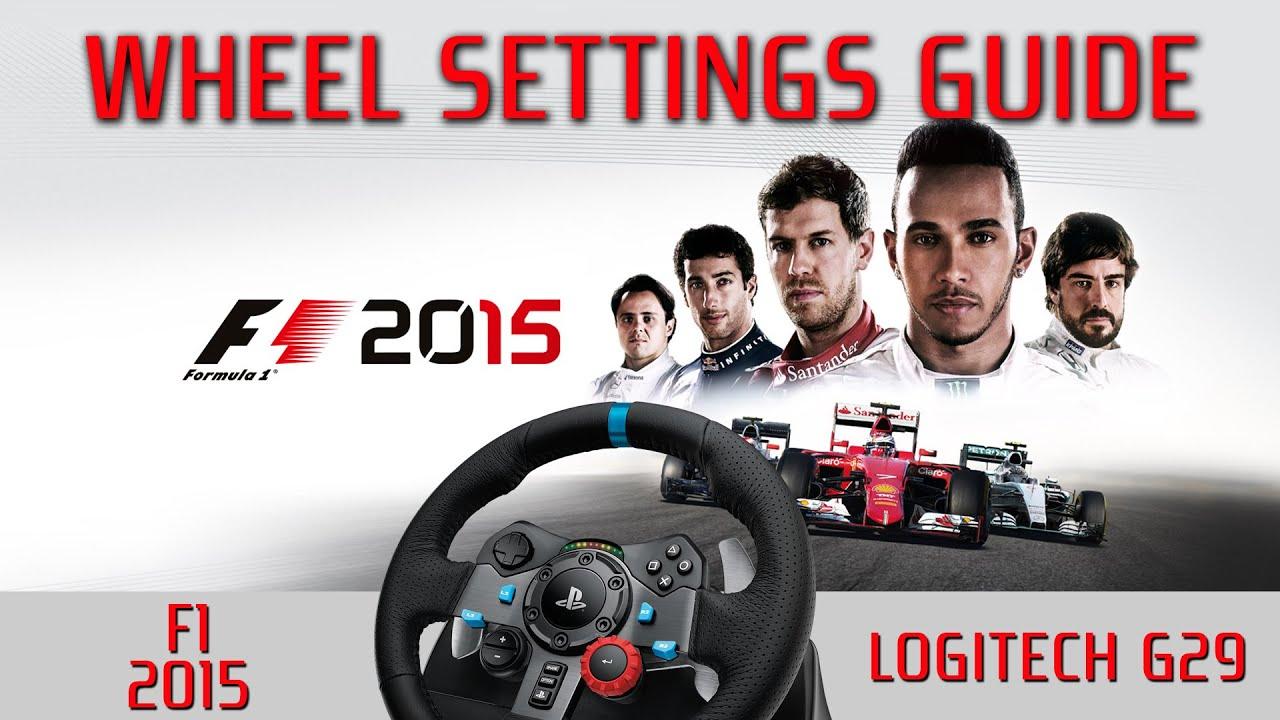 F1 2015 - Logitech G29 - Wheel Settings Guide