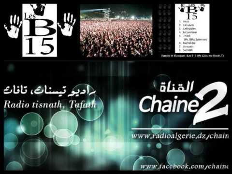 Radio Chaine 2 : Les B15 RAP Kabyle