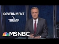 Government Employees Stand Up To President Donald Trump   The Last Word   MSNBC