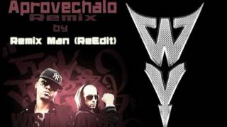 APROVECHALO WISIN Y YANDEL - Remix Man (ReEdit)