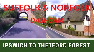 SUFFOLK AND NORFOLK  DASHCAM | Ipswich to Thetford Forest | Ep242