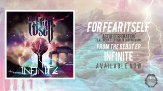 For Fear Itself - Act of Desperation (feat. Orion Stephens of In Dying Arms) (INFINITE EP OUT NOW)