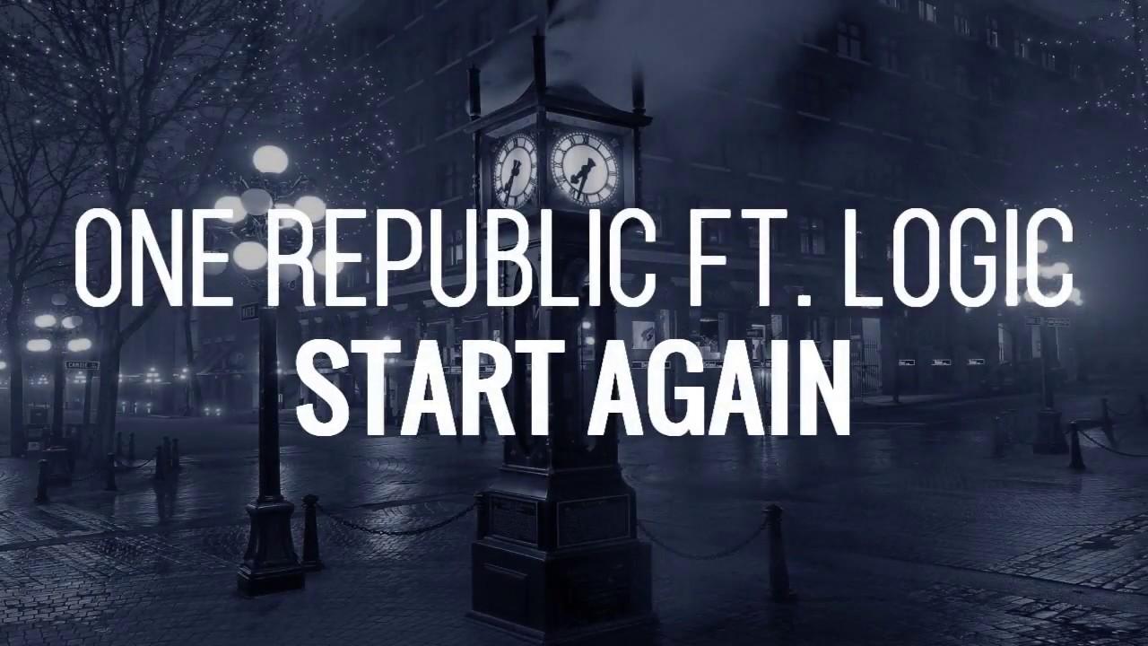 OneRepublic - Start Again Ft. Logic | Lyrics | 13 Reasons Why