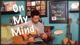 On My Mind - Ellie Goulding - Fingerstyle Guitar Cover