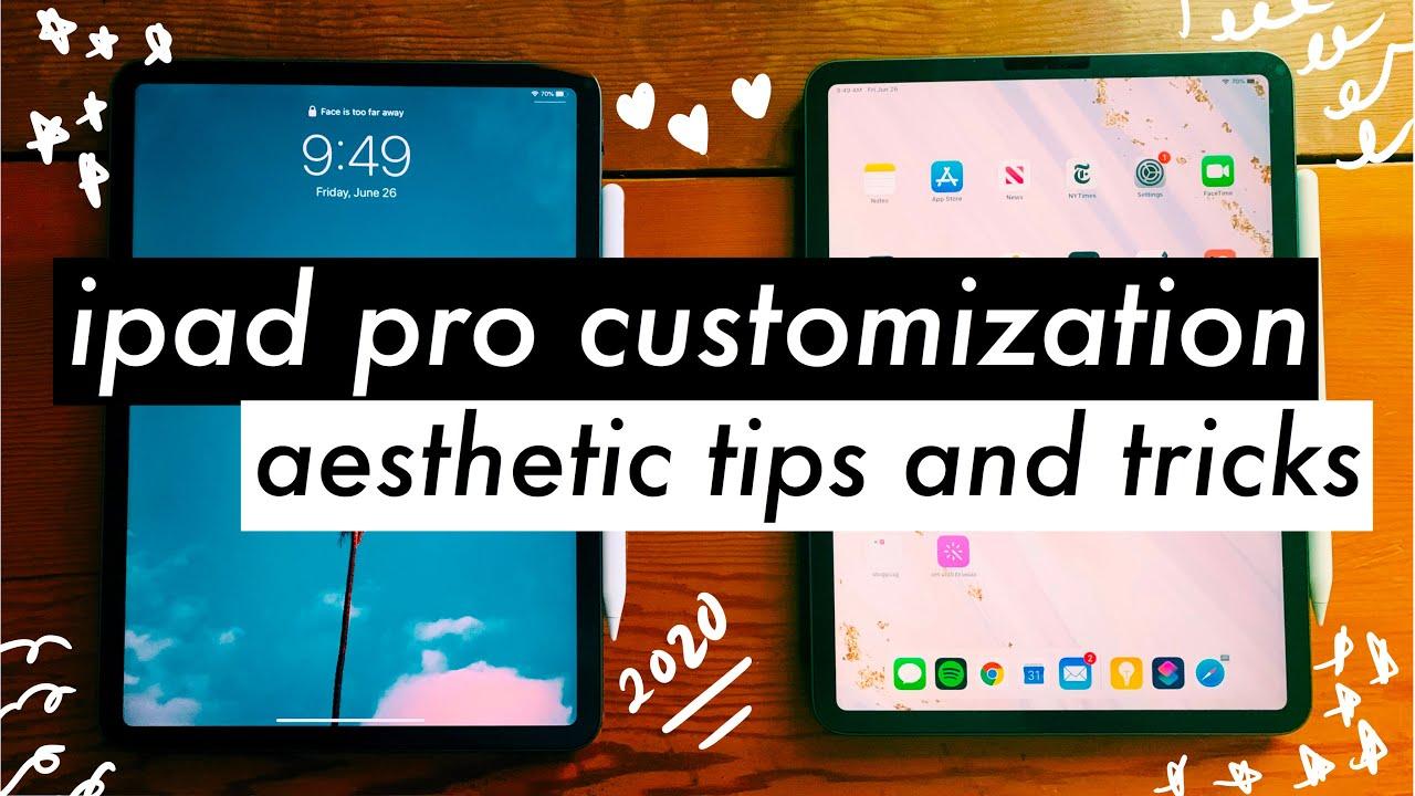 ipad pro 2020 customization tips + tricks ~aesthetic~