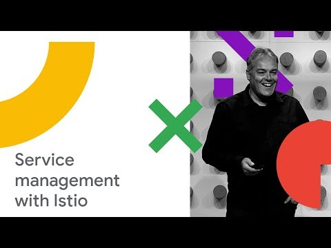 Introduction to Service Management with Istio Service Mesh (Cloud Next '18)
