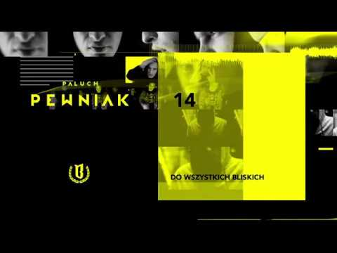 "Paluch - ""Do Wszystkich Bliskich"" (OFFICIAL AUDIO 2009).mp4"