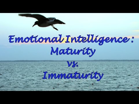 Emotional Intelligence: Maturity vs  Immaturity