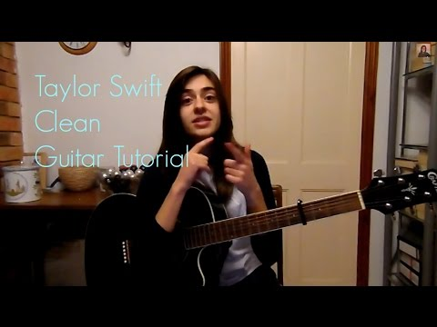 Taylor Swift - Clean. Acoustic Guitar Tutorial.