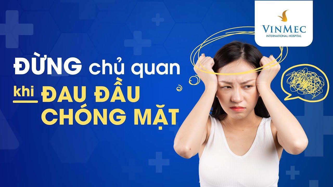 Đau đầu, hoa mắt, chóng mặt là bệnh gì?| BS Vũ Duy Dũng, BV Vinmec Times City