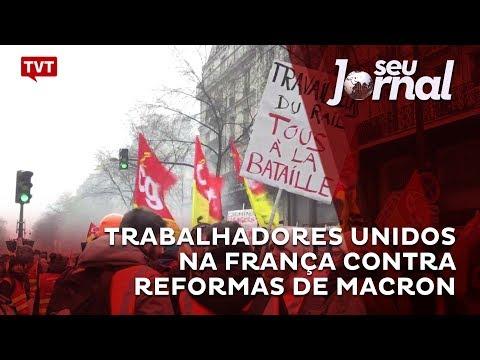Trabalhadores unidos na França contra reformas de Macron