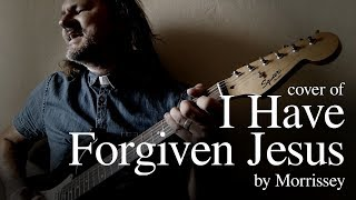 Cover of 'I Have Forgiven Jesus' by Morrissey
