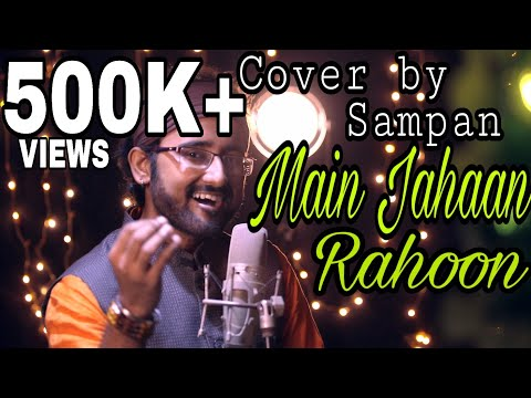 Main Jahaan Rahoon || Cover || Full Video || Sampan Ganguly || Namastey London