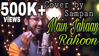 Gambar cover Main Jahaan Rahoon || Cover || Full Video || Sampan Ganguly || Namastey London