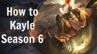 How to Play Kayle Support Season 6 League of Legends Guide