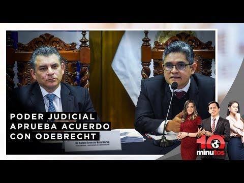 Poder Judicial aprueba acuerdo con Odebrecht - 10 minutos Edición Matinal