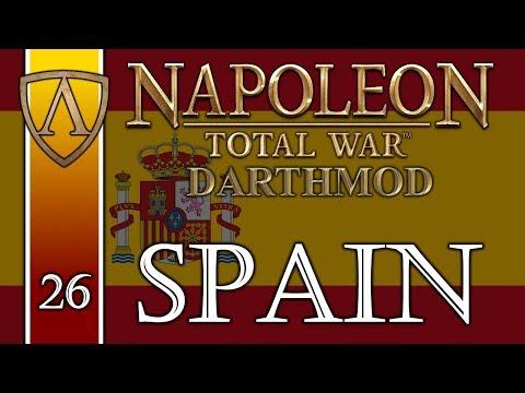 Let's Play Napoleon: Total War -- Darthmod -- Kingdom of Spain -- Part 26