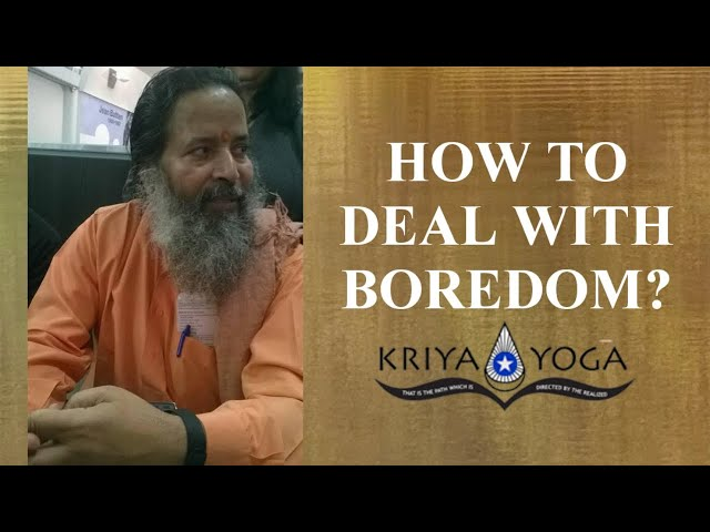 How to Deal with Boredom?