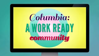 Columbia: A Work Ready Community