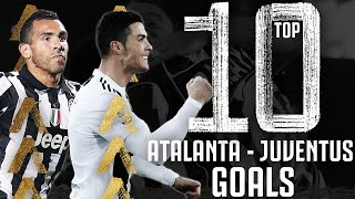 🥅 Top 10 Atalanta - Juventus Goals! | Ft. Ronaldo, Tevez, Higuain, Matri & More!