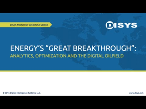 "Energy's ""Great Breakthrough""  Analytics, Optimization and the Digital Oilfield"