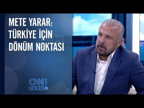 Mete Yarar: Türkiye için dönüm noktası…