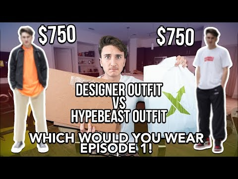 $750 DESIGNER OUTFIT VS $750 HYPEBEAST OUTFIT! WWYW Ep. 1