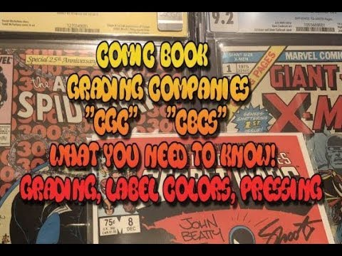 Comic Book Grading Companies CGC VS. CBCS  What you need to know!  Secrets and Grading 101