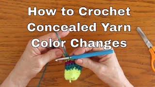 How to Crochet - Concealed Yarn Color Changes