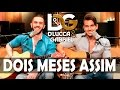 DOIS MESES ASSIM - Fred & Gustavo (Cover por D'Lucca & Gabriel)