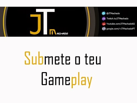 Submete o teu gameplay!
