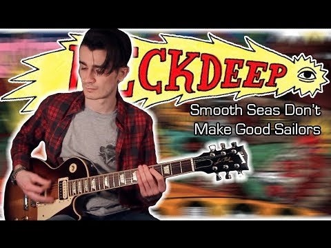 Neck Deep - Smooth Seas Don't Make Good Sailors (Guitar & Bass Cover w/ Tabs)