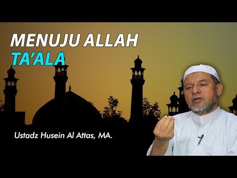 Menuju Allah Ta'ala - Ustadz Husein bin Hamid Alattas