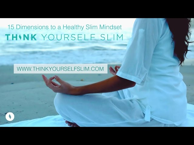 The 15 Dimensions of a Healthy Slim Mindset in the Think Yourself Slim Program