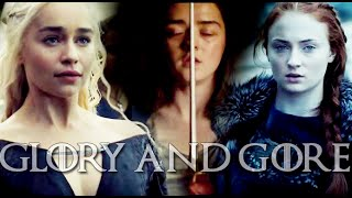 Daenerys & Arya & Sansa | Glory And Gore
