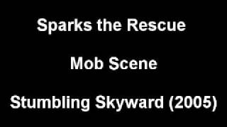 Watch Sparks The Rescue Mob Scene video