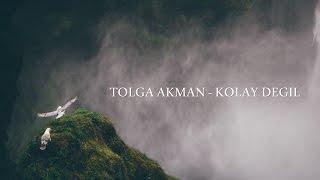Tolga Akman -  Kolay Değil