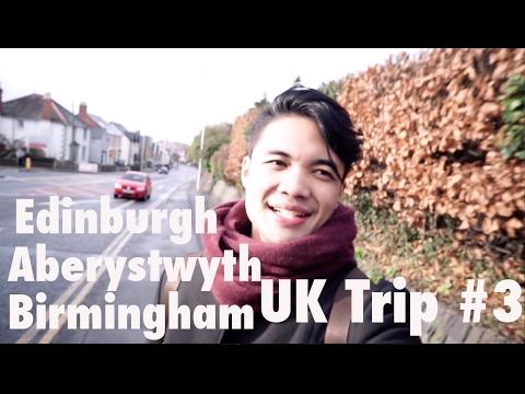 UK Trip #3 - Edinburgh - Aberystwyth - Birmingham
